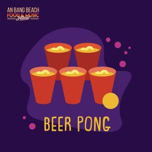 Beer Pong - An Bang Beach Food & Music Festival